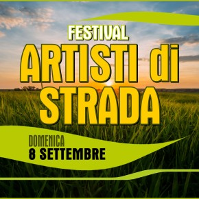 StreetFOOD e Festival ARTISTI di STRADA